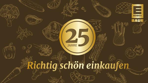 25 Jahre EDEKA BAUR